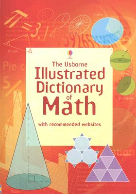 Image for The Usborne Illustrated Dictionary of Math: Internet Referenced (Illustrated Dictionaries)