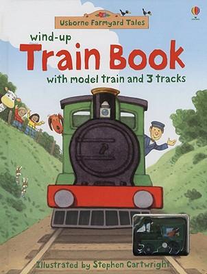 Wind-Up Train Book (Usborne Farmyard Tales)