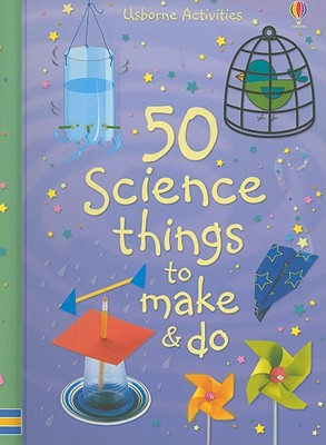 Image for 50 Science Things to Make & Do (Usborne Activities)