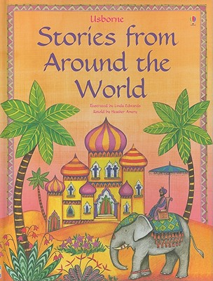 Stories from Around the World (Stories for Young Children), Heather Amery