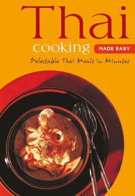 Image for THAI COOKING MADE EASY : DELECTABLE THAI