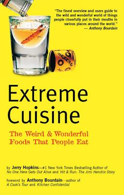 Image for Extreme Cuisine: The Weird & Wonderful Foods that People Eat