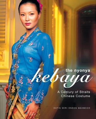 Image for The Nyonya Kebaya: A Century Of Straits Chinese Costume