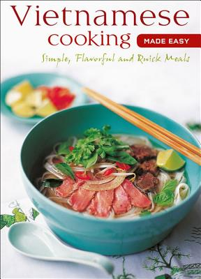"Image for ""Vietnamese Cooking Made Easy: Simple, Flavorful and Quick Meals [Vietnamese Cookbook, 50 Recipes] (Learn To Cook Series)"""