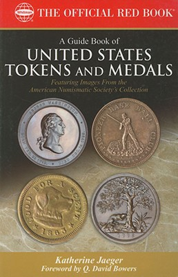 A Guide Book of United States Tokens and Medals (Official Red Book), Katherine Jaeger