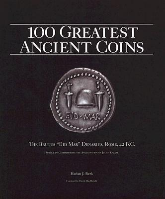 100 Greatest Ancient Coins, Harlan J. Berk