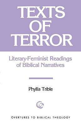 Texts of Terror:  Literary-Feminist Readings of Biblical Narratives  (Overtures to Biblical Theology), Trible, Phyllis