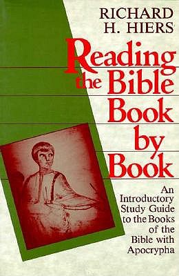 Reading the Bible Book by Book: An Introductory Study Guide to the Books of the Bible With Apocrypha, Richard H. Hiers