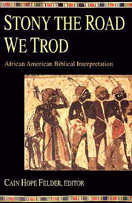 Image for Stony the Road We Trod: African American Biblical Interpretation