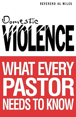 Image for Domestic Violence: What Every Pastor Needs to Know