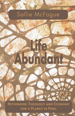 Life Abundant (Searching for a New Framework), Sallie McFague