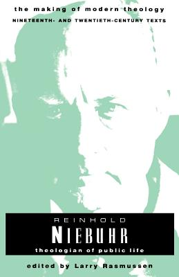 Reinhold Niebuhr: Theologian of Public Life (Making of Modern Theology), Larry Rasmussen