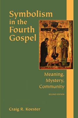 Image for Symbolism in the Fourth Gospel: Meaning, Mystery, Community