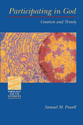 Image for Participating in God: Creation and Trinity (Theology and the Sciences)