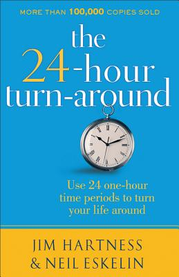 Image for The 24 Hour Turn-Around: Discovering the Power to Change