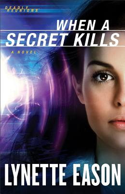 WHEN A SECRET KILLS (DEADLY REUNIONS, NO 3), EASON, LYNETTE