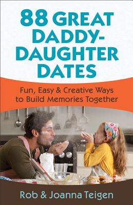 Image for 88 Great Daddy-Daughter Dates: Fun, Easy & Creative Ways to Build Memories Together
