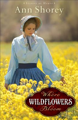 Image for Where Wildflowers Bloom: A Novel (Sisters at Heart)