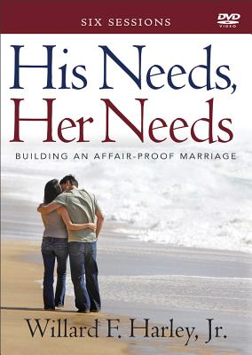Image for His Needs, Her Needs: Building an Affair-Proof Marriage