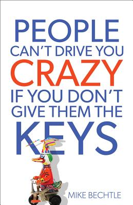 Image for People Can't Drive You Crazy If You Don't Give Them the Keys