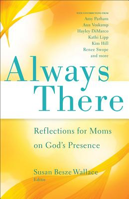 Image for Always There: Reflections for Moms on God's Presence