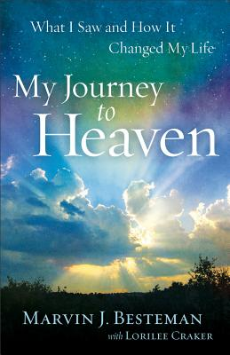 Image for My Journey to Heaven: What I Saw and How It Changed My Life