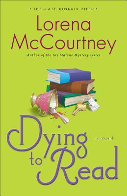Dying to Read: A Novel (The Cate Kinkaid Files-Book 1), McCourtney, Lorena