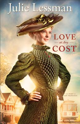 Love at Any Cost: A Novel (The Heart of San Francisco), Julie Lessman