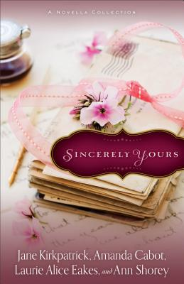 Image for Sincerely Yours: A Novella Collection