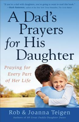 Image for Dad's Prayers for His Daughter, A: Praying for Every Part of Her Life