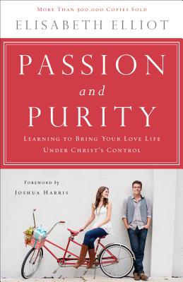 Image for Passion and Purity: Learning to Bring Your Love Life Under Christ's Control