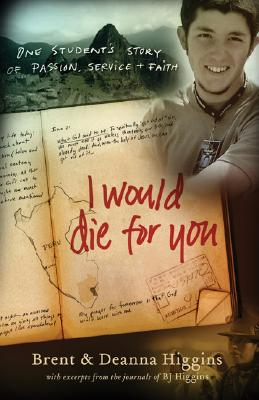 Image for I Would Die for You: One Student's Story of Passion, Service and Faith