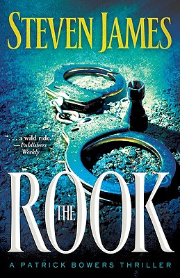 The Rook (The Patrick Bowers Files, Book 2), STEVEN JAMES