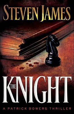 The Knight (The Patrick Bowers Files, Book 3), Steven James