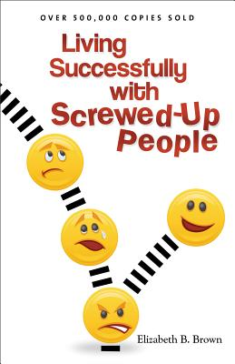 Image for Living Successfully With Screwed-Up People