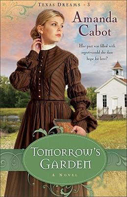 Image for Tomorrow's Garden: A Novel (Texas Dreams)