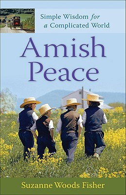Image for Amish Peace: Simple Wisdom for a Complicated World