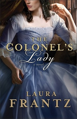Colonel's Lady, The: A Novel, Laura Frantz