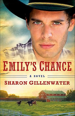 Emily's Chance: A Novel (The Callahans of Texas), Sharon Gillenwater