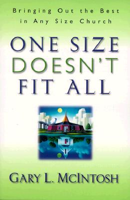 Image for One Size Doesnt Fit All : Bringing Out the Best in Any Size Church