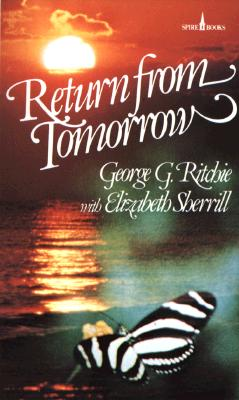 Return from Tomorrow, GEORGE G. RITCHIE