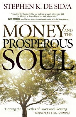 Image for Money and the Prosperous Soul: Tipping the Scales of Favor and Blessing