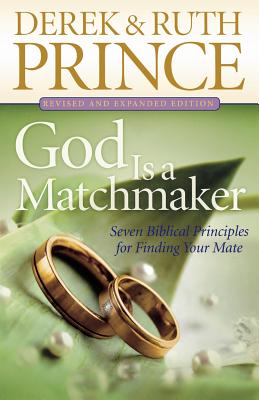 Image for God Is a Matchmaker  Seven Biblical Principles for Finding Your Mate