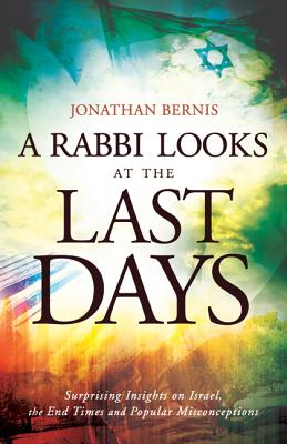 Image for Rabbi Looks at the Last Days, A: Surprising Insights on Israel, the End Times and Popular Misconceptions