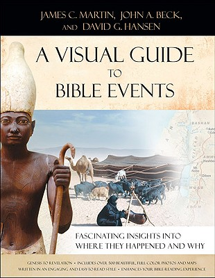 Image for Visual Guide to Bible Events, A: Fascinating Insights into Where They Happened and Why