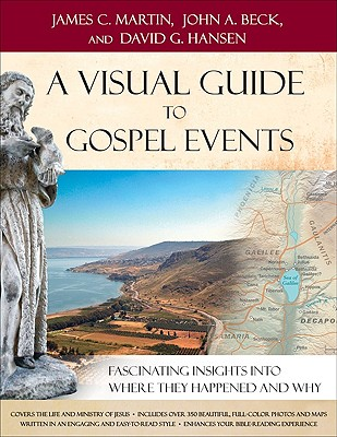 Image for Visual Guide to Gospel Events, A: Fascinating Insights into Where They Happened and Why