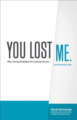 Image for You Lost Me, Why Young Christians Are Leaving the Church