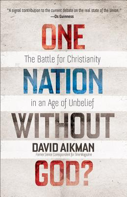 Image for One Nation without God?: The Battle for Christianity in an Age of Unbelief