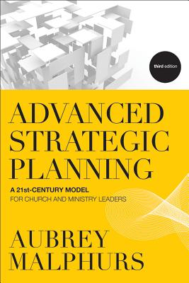 Image for Advanced Strategic Planning: A 21st-Century Model for Church and Ministry Leaders