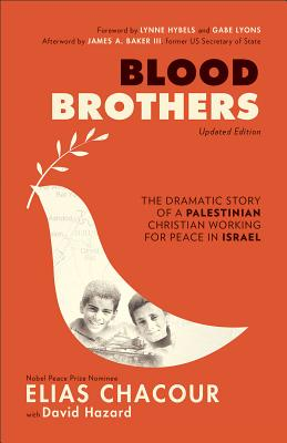 Image for Blood Brothers: The Dramatic Story of a Palestinian Christian Working for Peace in Israel